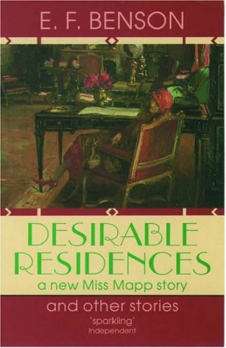 Desirable Residences and Other Stories By E. F. Benson