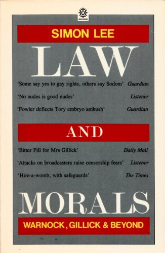 Law and Morals: Warnock, Gillick and Beyond (Oxford Paperbacks) By Simon Lee