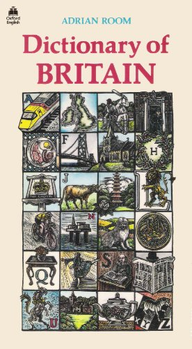 Dictionary of Britain: An A-Z of the British Way of Life (Oxford Paperback Reference) By Adrian Room