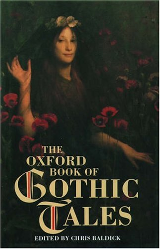 The Oxford Book of Gothic Tales By Edited by Chris Baldick