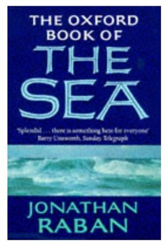 The Oxford Book of the Sea Edited by Jonathan Raban