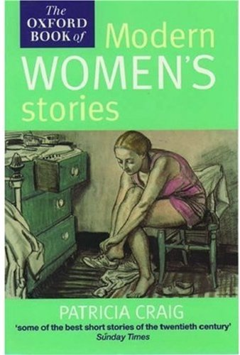The Oxford Book of Modern Women's Stories By Patricia Craig