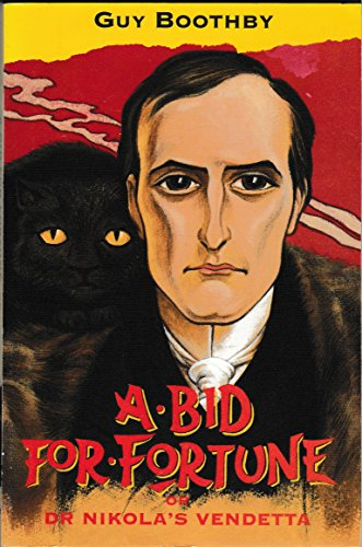 A Bid for Fortune, or Dr.Nikola's Vendetta (Oxford Popular Fiction) By Guy Boothby