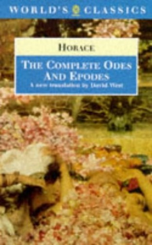 """The Complete """"Odes"""" and """"Epodes"""" By Horace"""