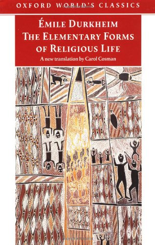 The Elementary Forms of Religious Life By Emile Durkheim