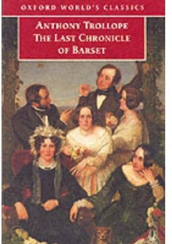 Last Chronicle of Barset (Oxford World's Classics) By Anthony Trollope