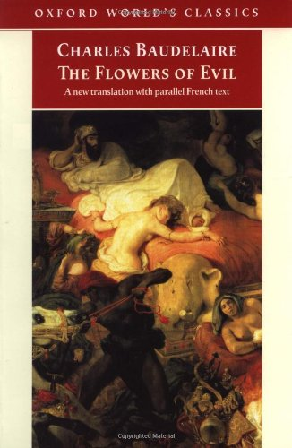The Flowers of Evil (Oxford World's Classics) By Charles Baudelaire