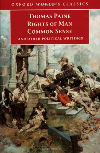 The Rights of Man, Common Sense and Other Political Writings by Thomas Paine