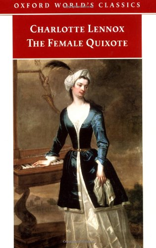 The Female Quixote, or the Adventures of Arabella By Mrs Charlotte Lennox