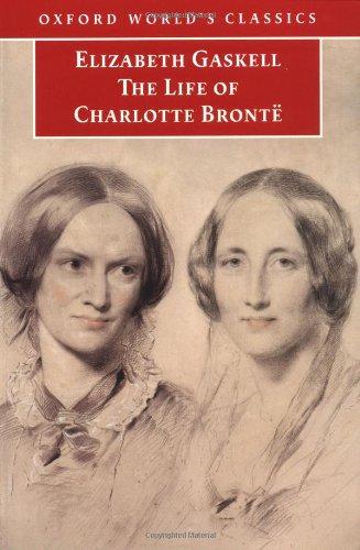 The Life of Charlotte Bronte By Elizabeth Cleghorn Gaskell