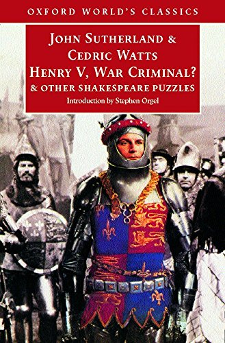Henry V , War Criminal?: And Other Shakespeare Puzzles by J. A. Sutherland