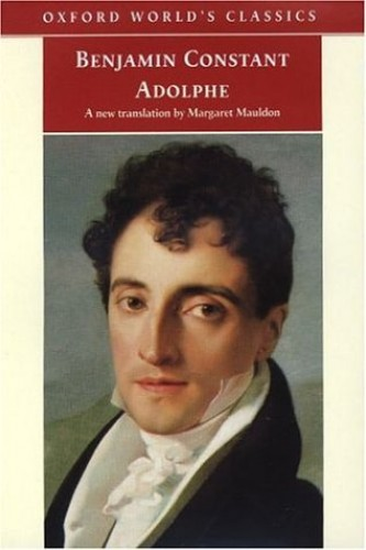 Adolphe (Oxford World's Classics) By Benjamin Constant
