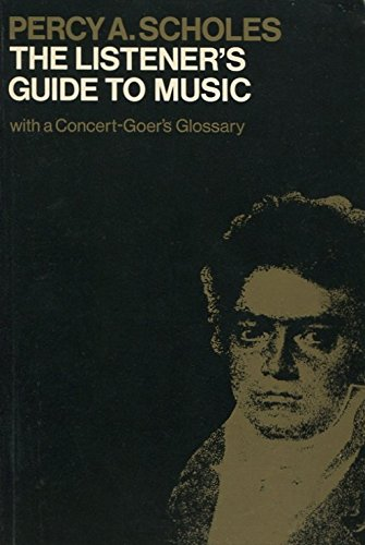 Listener's Guide to Music By Percy A. Scholes
