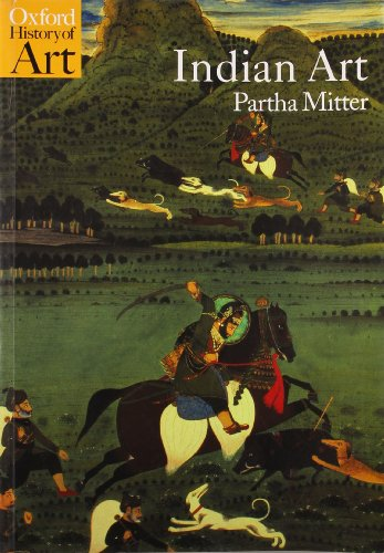 Indian Art By Partha Mitter (Professor of History of Art, Sussex University)