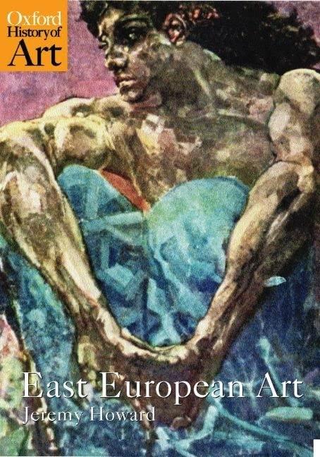 East European Art: 1650-1950 by Jeremy Howard