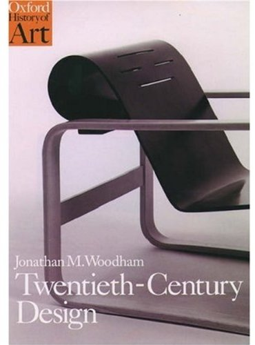 Twentieth-century Design By Jonathan M. Woodham