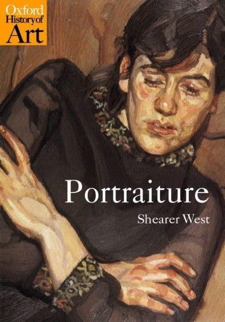 Portraiture By Shearer West (Professor of Art History, University of Birmingham)