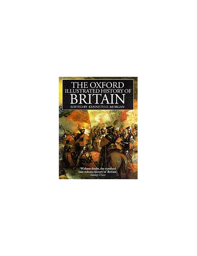 The Oxford Illustrated History of Britain By Edited by Kenneth O. Morgan