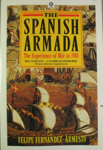 The Spanish Armada By Dr. Felipe Fernandez-Armesto
