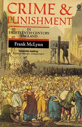 Crime and Punishment in Eighteenth Century England By F.J. McLynn