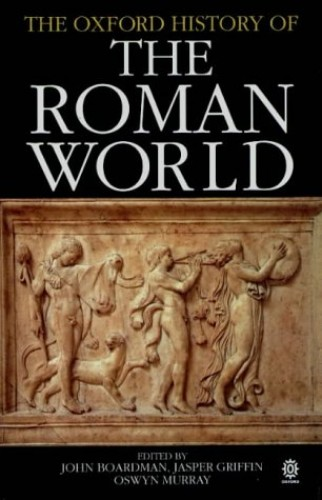 The Oxford History of the Roman World By Edited by John Boardman