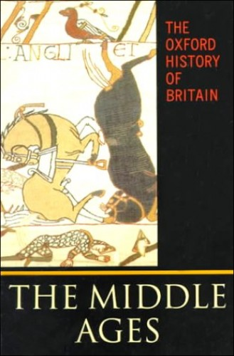The Oxford History of Britain: v.2: The Middle Ages by John Gillingham