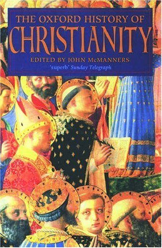 The Oxford History of Christianity By Edited by John McManners