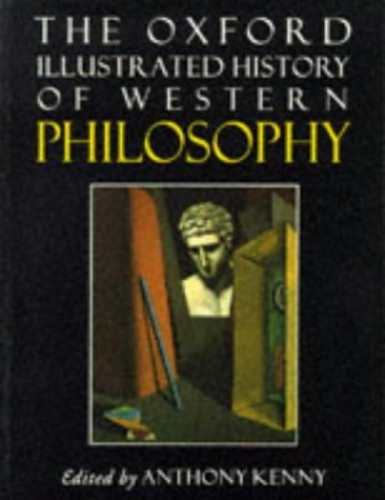 The Oxford Illustrated History of Western Philosophy By Anthony Kenny