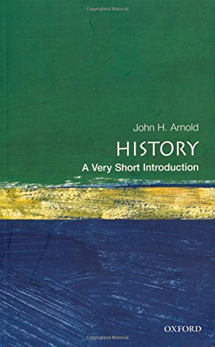 History: A Very Short Introduction (Very Short Introductions) By John Arnold