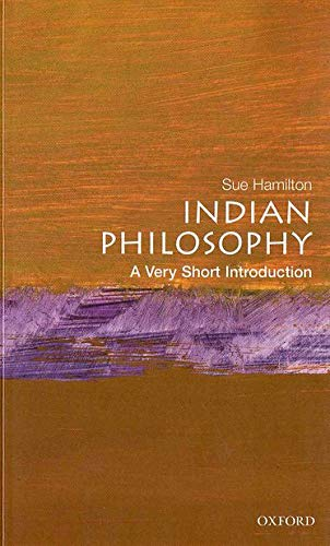 Indian Philosophy: A Very Short Introduction by Sue Hamilton