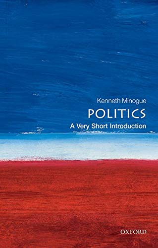Politics: A Very Short Introduction by Kenneth R. Minogue