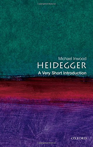 Heidegger: A Very Short Introduction (Very Short Introductions) By Michael Inwood