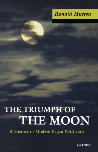 The Triumph of the Moon By Ronald Hutton (Professor of History, Bristol University)