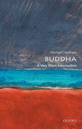 Buddha: A Very Short Introduction By Michael Carrithers (Professor of Anthropology, Professor of Anthropology, University of Durham)