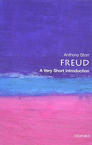 Freud: A Very Short Introduction By Anthony Storr (Formerly Fellow, Formerly Fellow, Green College, Oxford)