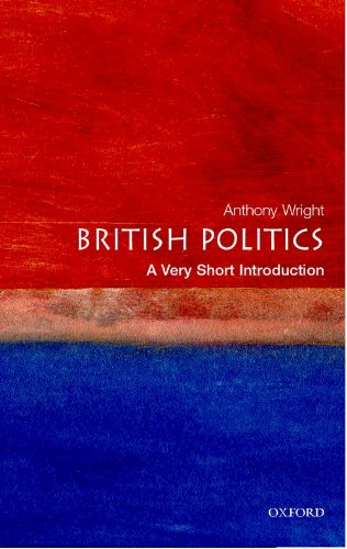 British Politics: A Very Short Introduction (Very Short Introductions) By Tony Wright