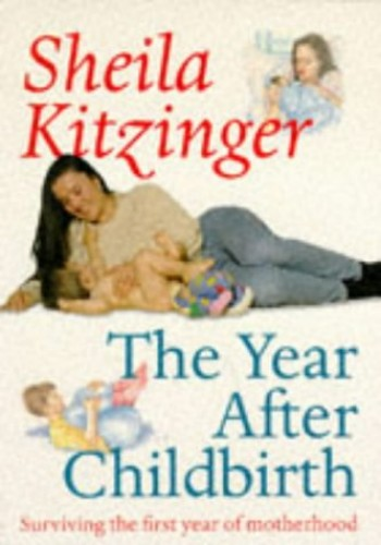 The Year After Childbirth By Sheila Kitzinger