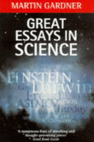 Great Essays in Science By Edited by Martin Gardner