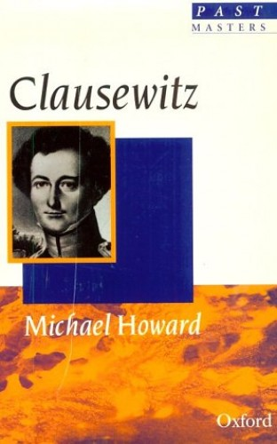 Clausewitz By Michael Howard, QC