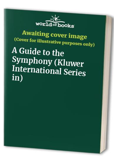 A Guide to the Symphony By Edited by Robert Layton