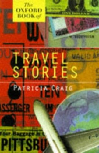 The Oxford Book of Travel Stories By Patricia Craig