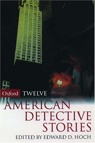 Twelve American Detective Stories By Edited by Edward D. Hoch