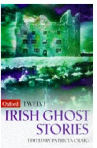 Twelve Irish Ghost Stories By Patricia Craig
