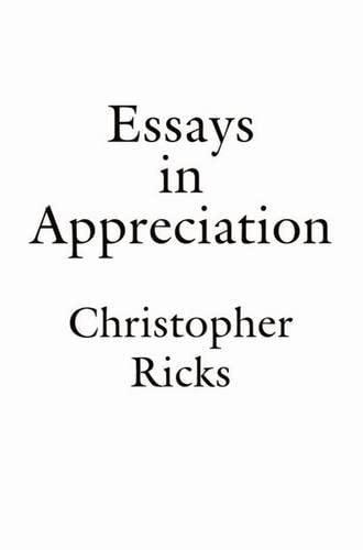 Essays in Appreciation par Christopher Ricks (Professor of English, Professor of English, Boston University, Massachusetts)