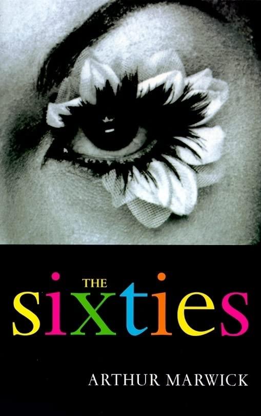The Sixties By Arthur Marwick