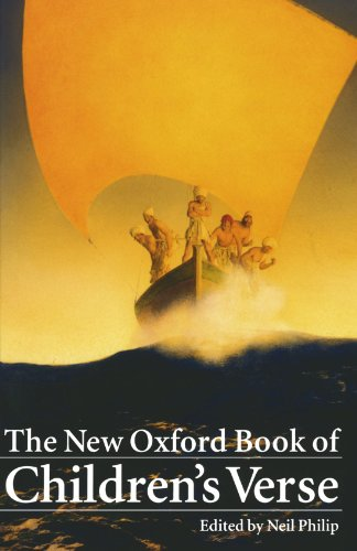 The New Oxford Book of Children's Verse By Edited by Neil Philip
