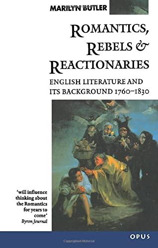 Romantics, Rebels and Reactionaries By Marilyn Butler (King Edward VII Professor of English Literature, University of Cambridge)
