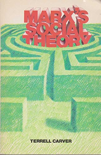 Marx's Social Theory (Opus Books) By Terrell Carver