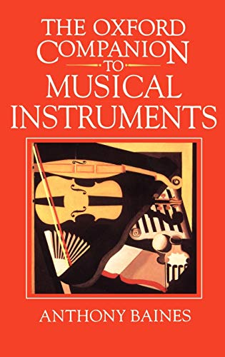 The Oxford Companion to Musical Instruments by Baines, Anthony Hardback Book The