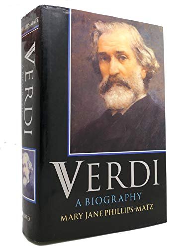 Verdi: A Biography by Mary Jane Phillips-Matz